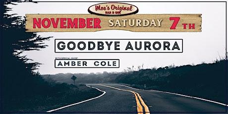 Goodbye Aurora w/ Amber Cole tickets