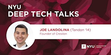 Deep/Bio Tech Talk: Joe Landolina (Tandon  '14), Founder & CEO of Cresilon tickets