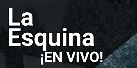 La Esquina Open Mic! En Vivo! tickets