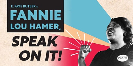 ASL Interpreted Performance of FANNIE LOU HAMER, SPEAK ON IT! tickets