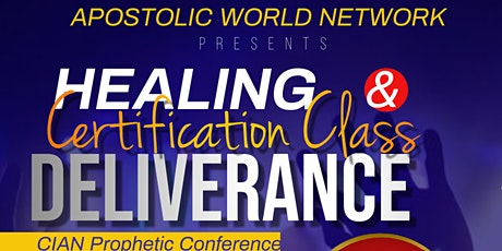 Free Prophetic Deliverance Session  & CIAN Deliverance Certification tickets