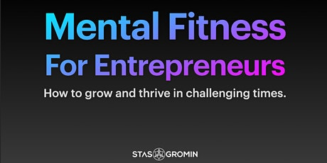 Lunch & Learn | Mental Fitness for Entrepreneurs tickets
