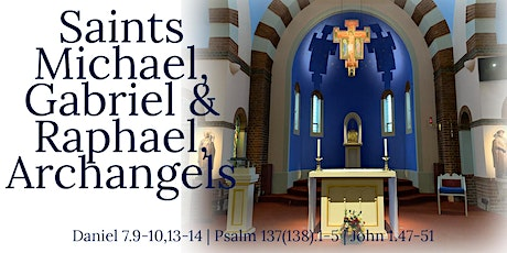 Mass for Feast of Ss Michael, Gabriel and Raphael, Archangels tickets