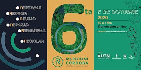 """6to """"Reciclar Córdoba""""  Ed. Internacional  #ODS11 #ODS12 ON LINE! entradas"""