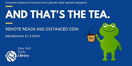 And That's The Tea: Remote Reads & Distanced Dish tickets