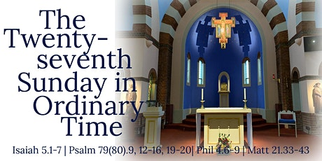 Mass for the 27th Sunday of Ordinary Time(Saturday 3rd & Sunday 4th Oct) tickets