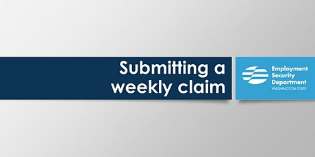 Washington Unemployment Insurance: Submitting a weekly claim tickets