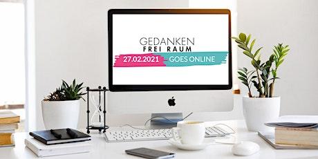 GEDANKEN FREI RAUM !   goes online!   5 Coaches -  5 Workshops Tickets
