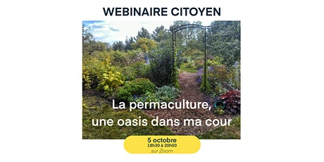 La permaculture, une oasis dans ma cour - Webinaire citoyen  la Caravane billets