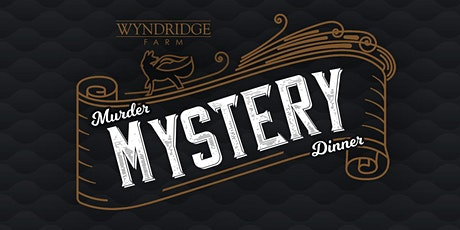 SOLD OUT-  Murder Mystery Dinner tickets