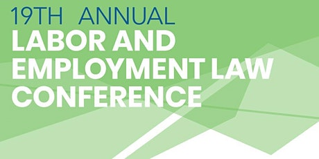 19th Annual Labor & Employment Law Conference tickets