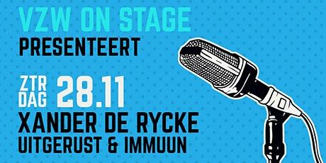 VZW On Stage - Xander De Rycke - Uitgerust & Immuun tickets