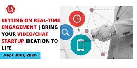 Betting On Real-Time Engagement | Bring Your Video/Chat Startup Ideation To tickets