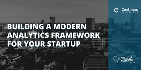 Building a Modern Analytics Framework for Your Startup | Startup MKE Week tickets