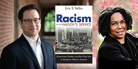 Speaker Series | Dr. Eric S Yellin | Racism in the Wilson Administration tickets
