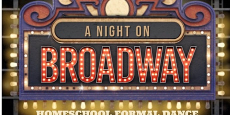A Night on Broadway Homeschool Formal Dance tickets