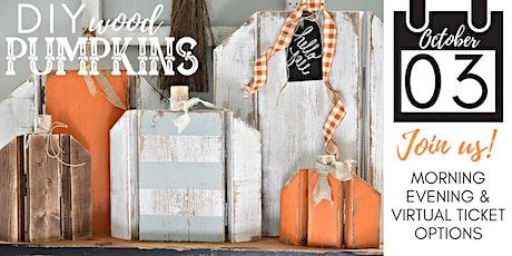 DIY Wood Pumpkins Workshop - Saturday Oct. 3RD - IN-PERSON or VIRTUAL tickets