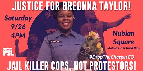 Justice for Breonna Taylor! Jail Killer Cops, Not Protesters! tickets
