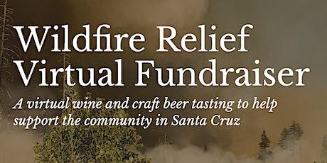 Wildfire Relief Virtual Fundraiser (Santa Cruz) tickets