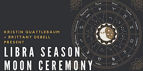 Libra Season: NEW Moon Ceremony tickets