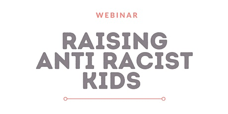 Raising Anti-racist Kids! tickets