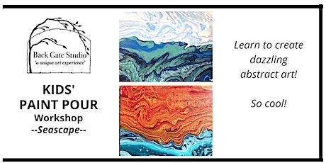 KIDS' Paint Pour Workshop-Seascape! ages 6-17 tickets