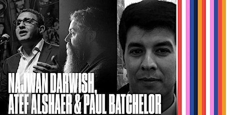 Najwan Darwish, Atef Alshaer & Paul Batchelor tickets