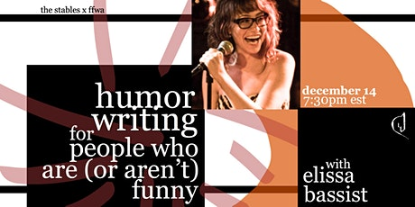 Humor Writing for People Who Are or Aren't Funny (Yet)with Elissa Bassist tickets