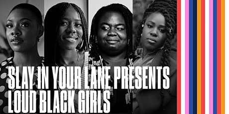 Slay in Your Lane presents Loud Black Girls