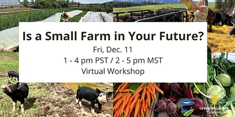 Is a Small Farm in Your Future? tickets