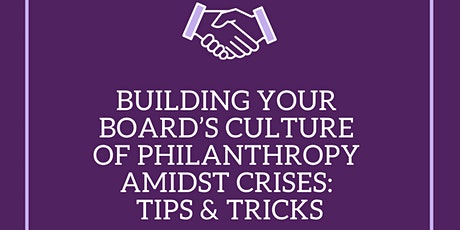 Building Your Board's Culture of Philanthropy Amidst Crises: Tips & Tricks tickets