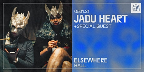 Jadu Heart @ Elsewhere (Hall) tickets