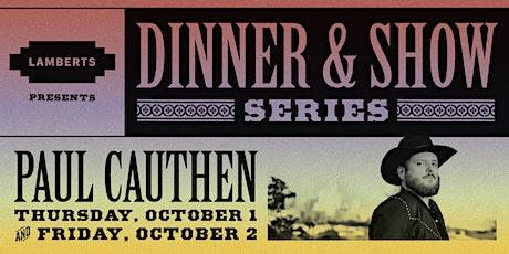 Dinner & Show: Paul Cauthen tickets