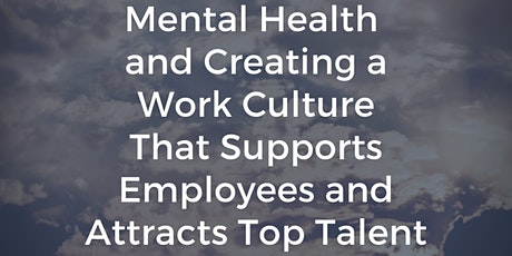 Mental Health and Creating a Work Culture That Supports Employees tickets