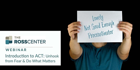 Introduction to ACT: Unhook from Fear and Do What Matters tickets