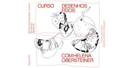 DESENHOS FEIOS (ONLINE) COM HELENA OBERSTEINER bilhetes