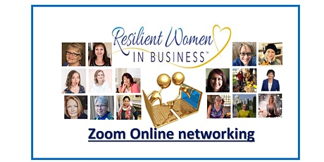 (ONLINE - Zoom) Resilient Women In Business  Networking event tickets