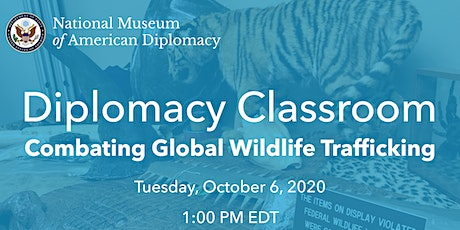 Diplomacy Classroom: Combating Global Wildlife Trafficking tickets
