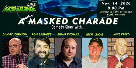 ACE ARENA LIVE: Another Masked Charade Comedy Show - Nov. 14th tickets