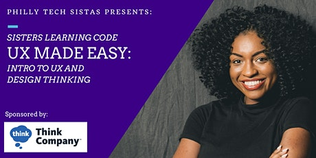 UX Made Easy: Intro to User Experience & Design Thinking tickets