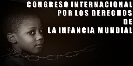 CONGRESO VIRTUAL INTERNACIONAL DE LOS DERECHOS DE LA INFANCIA MUNDIAL boletos