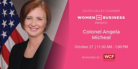 South Valley Chamber Women In Business Luncheon with Colonel Angela Micheal tickets