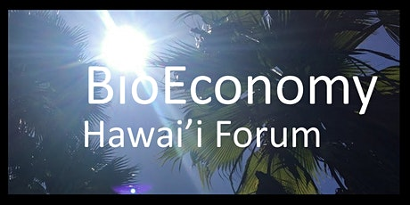 Bioeconomy Hawaii Forum 2020: How can we build back better? tickets