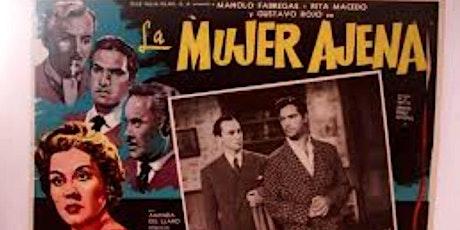 """Ciclo de cine: Galdós en el cine mexicano Película:  """"La mujer ajena"""" entradas"""