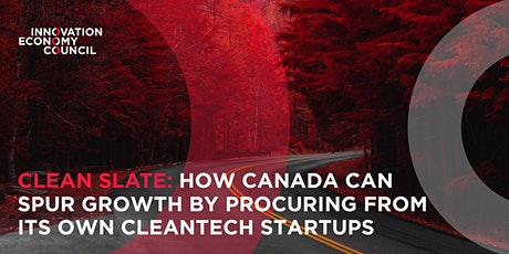 Clean Slate: Spurring Growth by Supporting Canada's Cleantech Startups tickets