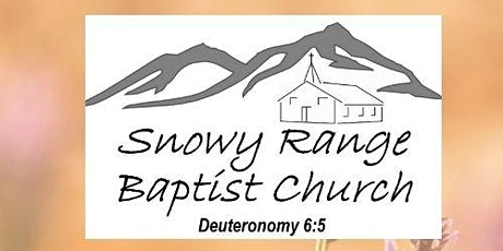 3rd Annual Snowy Range Baptist Church Women's Confrence tickets
