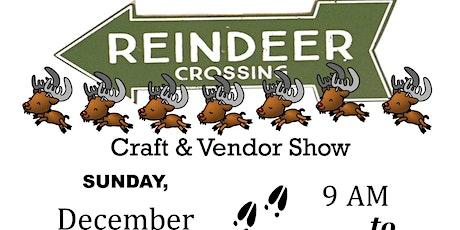 Reindeer Crossing Craft & Vendor Show tickets