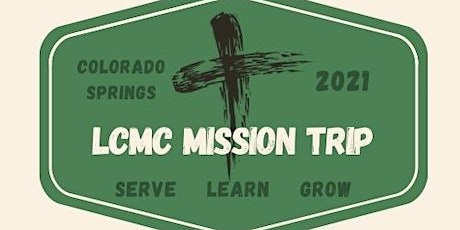 2021 LCMC Youth Mission Trip tickets