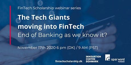Webinar: Tech Giants moving into FinTech - End of Banking as we know it? tickets