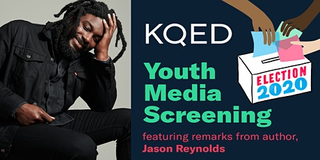 KQED Election 2020 Youth Media Screening tickets